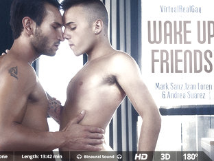 Wake Up Friends - Virtualrealgay